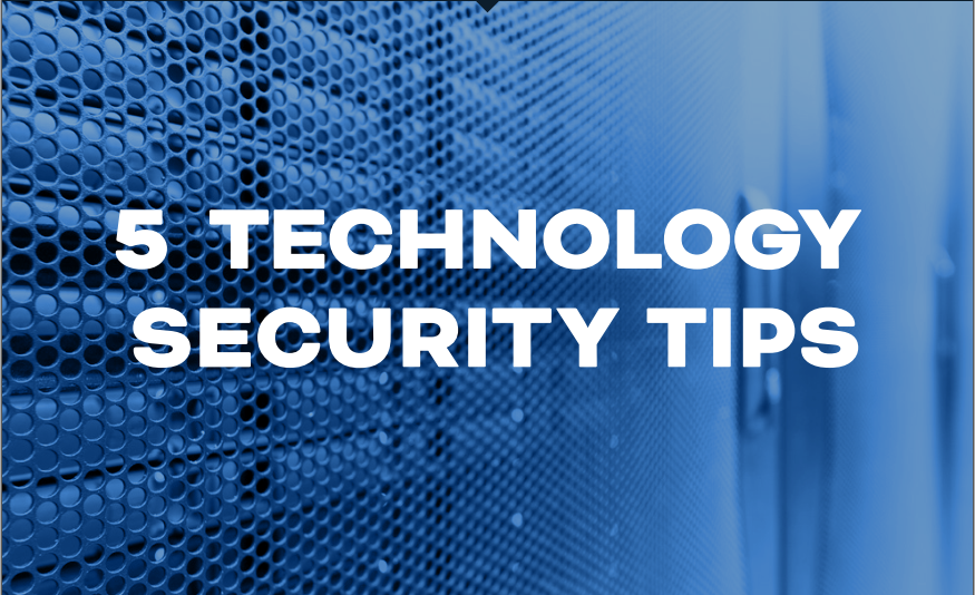 5 Technology Security Tips